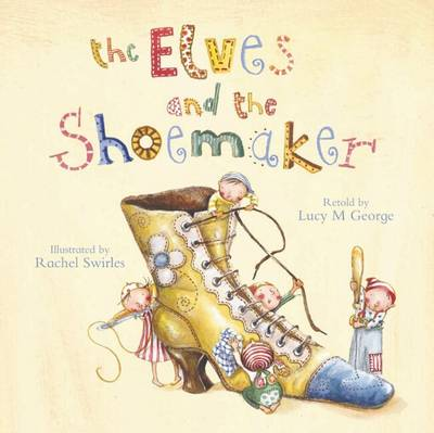Elves and the Shoemaker by Lucy,M George