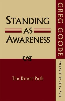 Standing as Awareness by Dr. Greg Goode