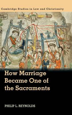 How Marriage Became One of the Sacraments by Philip L. Reynolds
