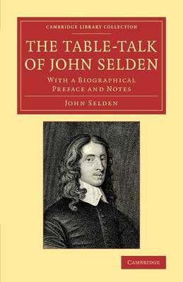 The Table-Talk of John Selden by John Selden