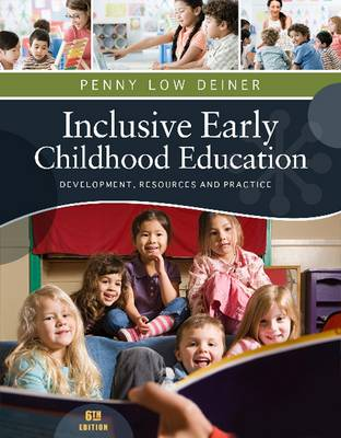 Inclusive Early Childhood Education : Development, Resources, and  Practice by Penny Deiner