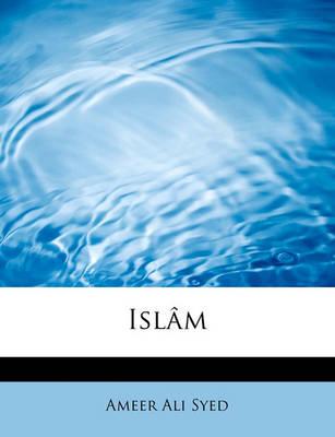 Isl M by Syed Ameer Ali