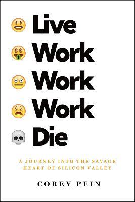 Live Work Work Work Die by Corey Pein