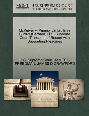 McKeiver V. Pennsylvania; In Re Burrus (Barbara) U.S. Supreme Court Transcript of Record with Supporting Pleadings by James O. Freedman
