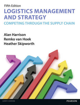 Logistics Management and Strategy 5th edition by Alan Harrison