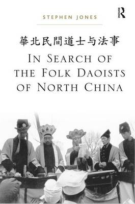 In Search of the Folk Daoists of North China by Stephen Jones