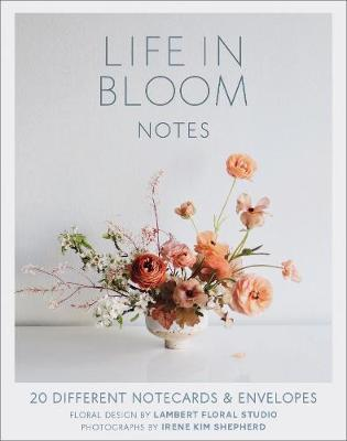 Life in Bloom Notes: 20 Different Notecards & Envelopes book