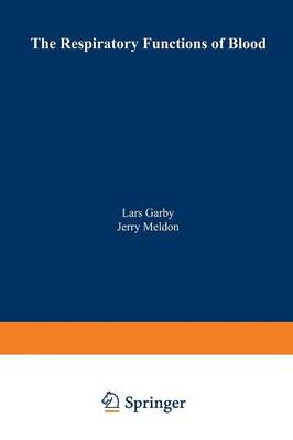 Respiratory Functions of Blood by Lars Garby