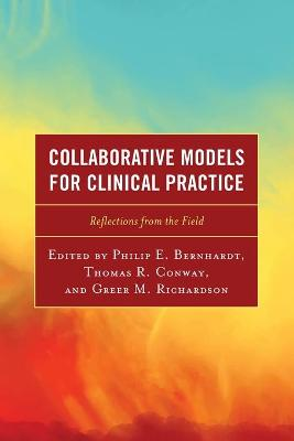 Collaborative Models for Clinical Practice: Reflections from the Field book