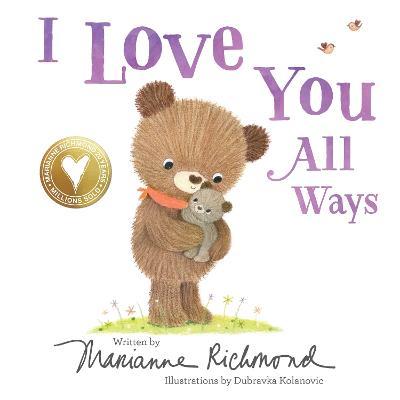 I Love You All Ways by Dubravka Kolanovic