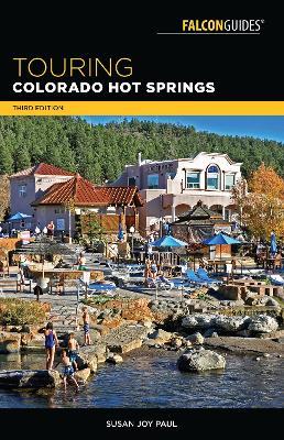 Touring Colorado Hot Springs by Susan Paul