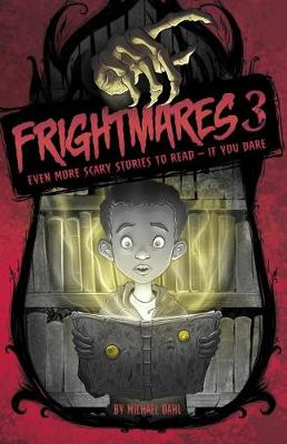 Frightmares 3: Even More Scary Stories to Read if You Dare by Michael Dahl