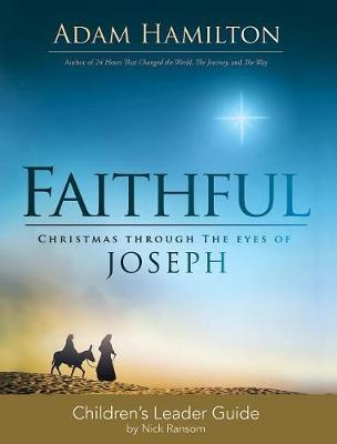 Faithful Children's Leader Guide by Adam Hamilton