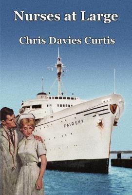 Nurses at Large by Chris Davies Curtis