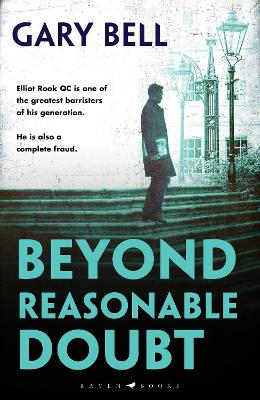 Beyond Reasonable Doubt: Elliot Rook, QC: Book 1 by Gary Bell