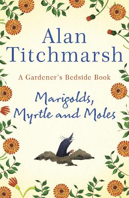 Marigolds, Myrtle and Moles: A Gardener's Bedside Book - the perfect book for gardening self-isolators book