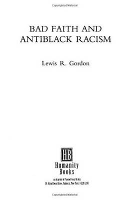 Bad Faith and Antiblack Racism by Lewis R. Gordon