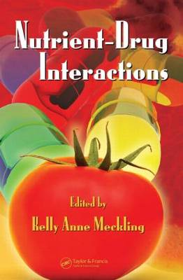 Nutrient-Drug Interactions by Kelly Anne Meckling