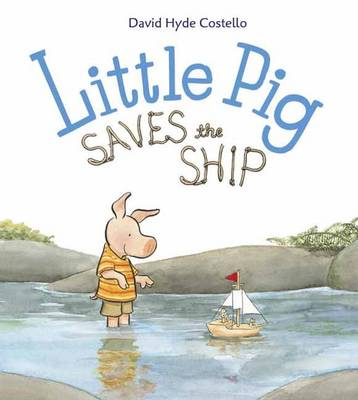 Little Pig Saves The Ship by David Hyde