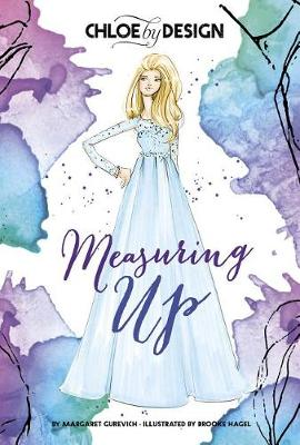 Chloe by Design: Measuring Up by ,Margaret Gurevich