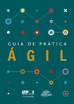 Agile Practice Guide (Brazilian Portuguese) by Katherine Scholes