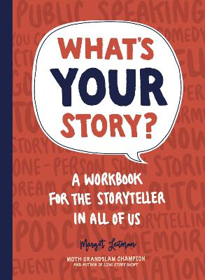 What's Your Story?: A Workbook for the Storyteller in All of Us by Margot Leitman