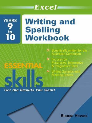 Excel Essential Skills: Writing and Spelling Workbook Years 9 10 by Bianca Hewes