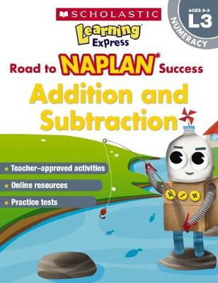 Learning Express NAPLAN: Addition & Subtraction NAPLAN L3 by