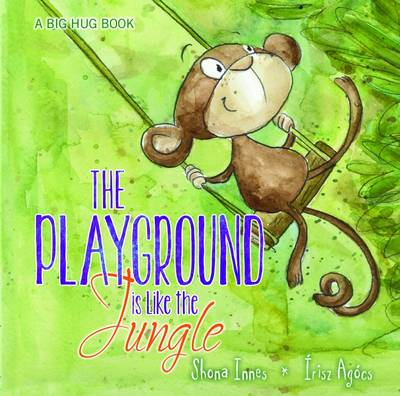 Big Hug Book - the Playground is Like a Jungle book