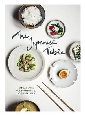 The Japanese Table: Small plates for simple meals by Sofia Hellsten