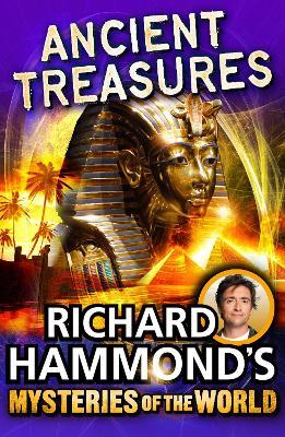 Richard Hammond's Mysteries of the World: Ancient Treasures by Richard Hammond