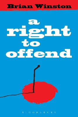 Right to Offend by Brian Winston