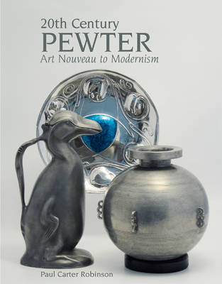 20th Century Pewter by Paul Carter Robinson