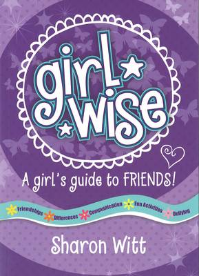 A Girls Guide to Friends by Sharon Witt