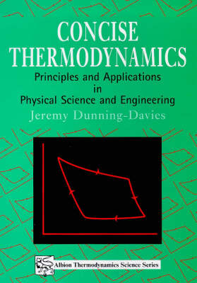 Concise Thermodynamics: Principles and Applications in Physical Science and Engineering by Jeremy Dunning Davies