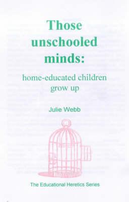 Those Unschooled Minds by Julie Webb