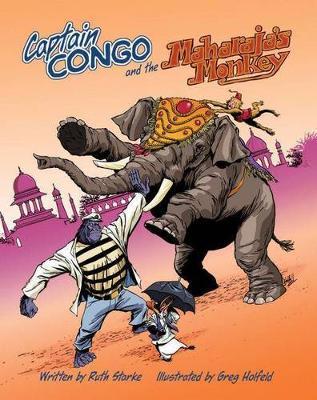 Captain Congo and the Maharaja's Monkey by Ruth Starke