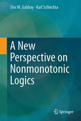 New Perspective on Nonmonotonic Logics by Dov M. Gabbay
