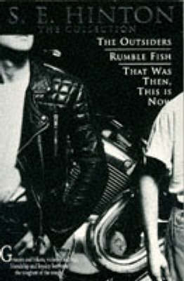 """The Collection: """"The Outsiders"""", """"Rumble Fish"""", """"That Was Then, This is Now"""" by S. E. Hinton"""
