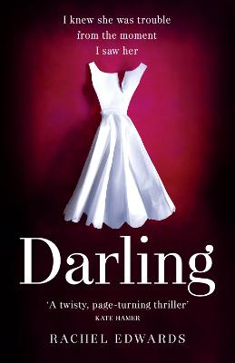 Darling: The most shocking psychological thriller you will read this year by Rachel Edwards