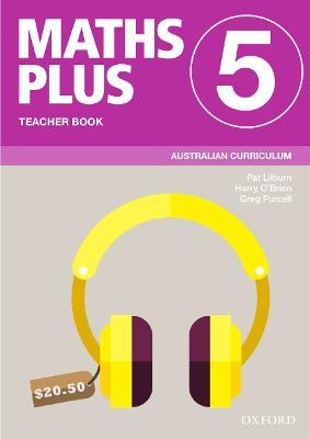 Maths Plus Australian Curriculum Teacher Book 5, 2020 by Pat Lilburn