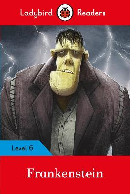 Ladybird Readers Level 6 Frankenstein by