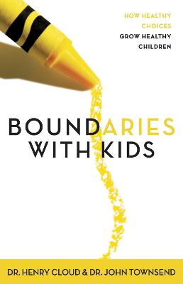 Boundaries with Kids by Dr. Henry Cloud
