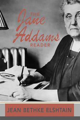 Jane Addams Reader by Jean Bethke Elshtain