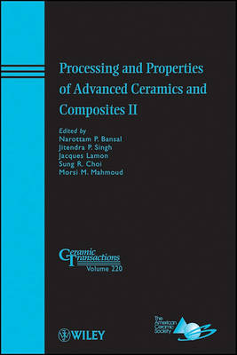 Processing and Properties of Advanced Ceramics and Composites II by Narottam P. Bansal