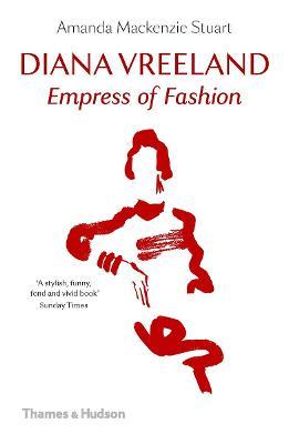 Diana Vreeland: Empress of Fashion by Amanda Mackenzie Stuart