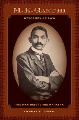 M.K. Gandhi, Attorney at Law by Charles R. DiSalvo