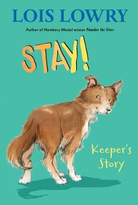 Stay! by Lois Lowry