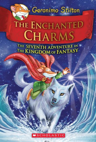 The Enchanted Charms (Geronimo Stilton and the Kingdom of Fantasy #7) by Geronimo Stilton