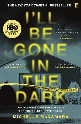 I'll Be Gone in the Dark: The #1 New York Times Bestseller by Michelle McNamara